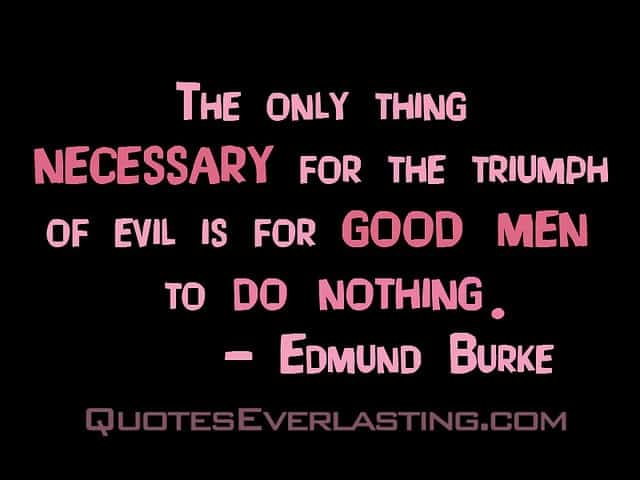 Burke's Quote Evil Thrives